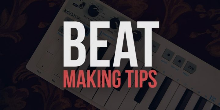 Beat Making Tips for Beginners
