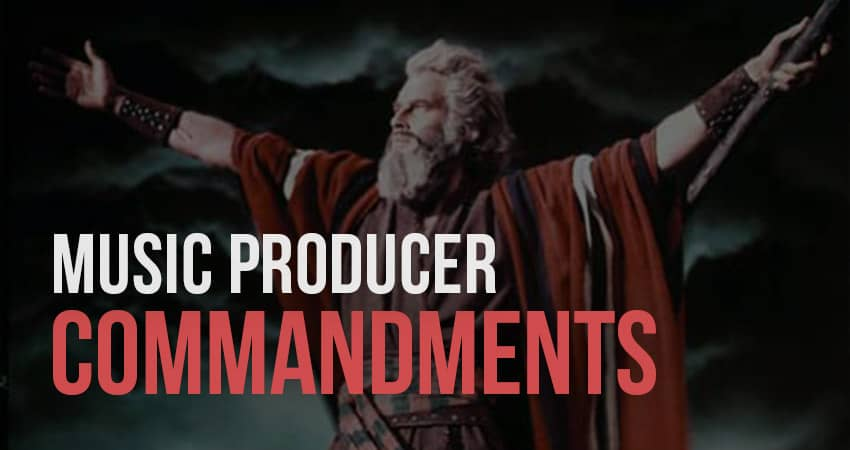 "10 ""Newbie"" Commandments for Music Producers"