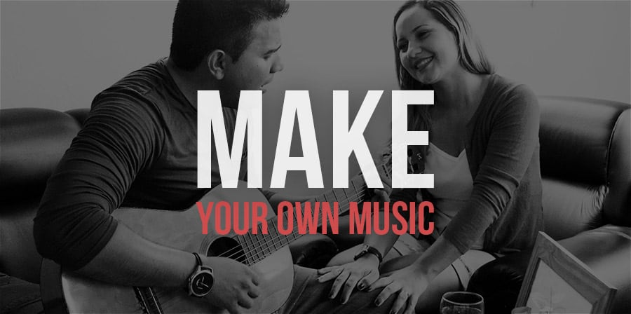 How to Make Your Own Music