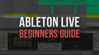 How to Use Ableton Live: Step-by-Step Tutorials