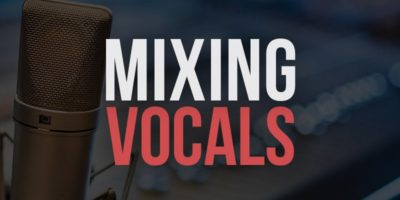 Tips for Mixing Vocals