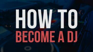 How to Become a DJ - DJ Tutorials