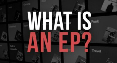 What is An EP in Music? An Essential Guide